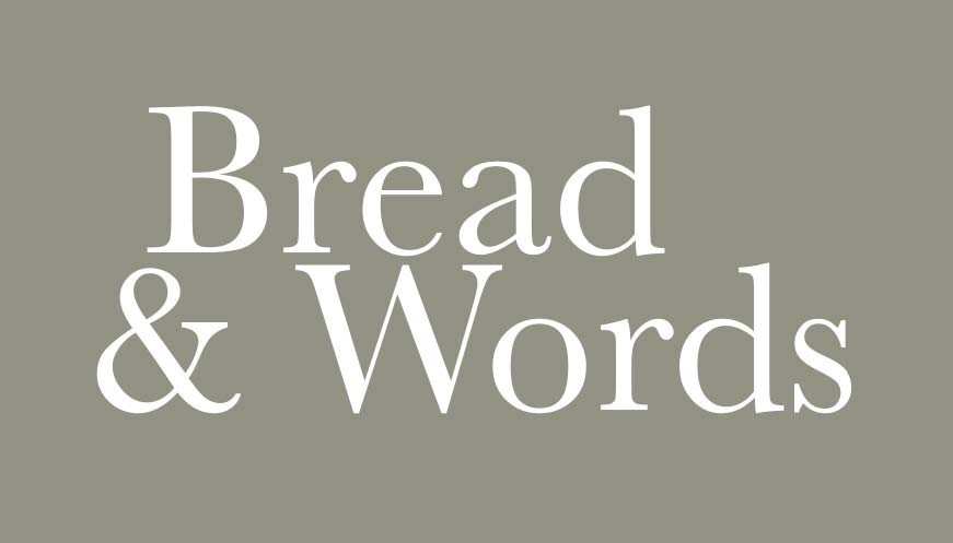 Bread and Words